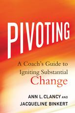 Pivoting – a coach's guide to igniting substantial change