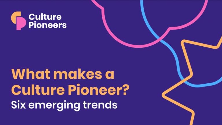Culture Pioneers trends report